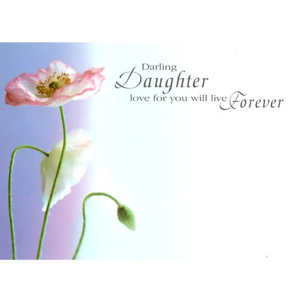 Large Cards - Darling Daughter Love For You Will Live Forever 1