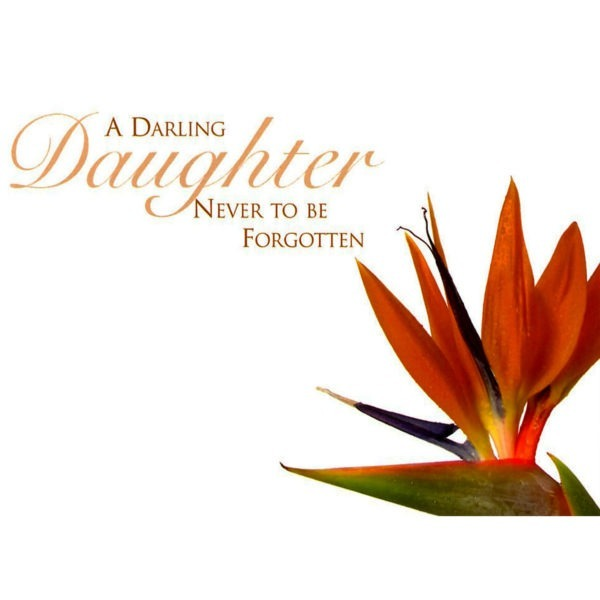 Large Cards - A Darling Daughter Never To Be Forgotten 1